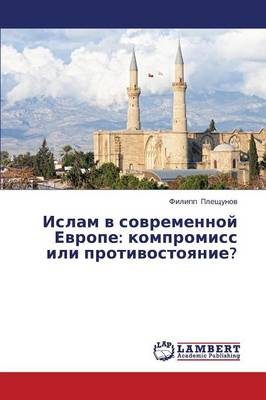 Islam V Sovremennoy Evrope: Kompromiss Ili Protivostoyanie? (Paperback)