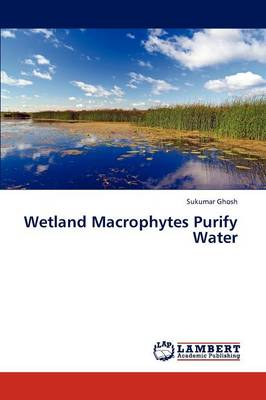 Wetland Macrophytes Purify Water (Paperback)