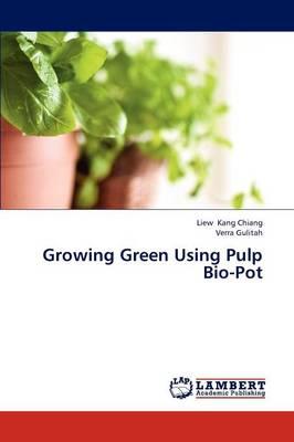 Growing Green Using Pulp Bio-Pot (Paperback)