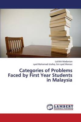 Categories of Problems Faced by First Year Students in Malaysia (Paperback)