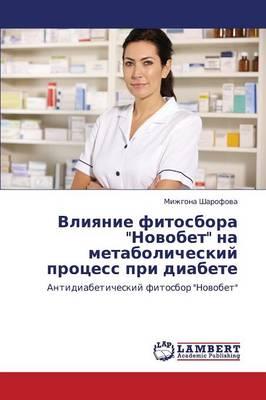 Vliyanie Fitosbora Novobet Na Metabolicheskiy Protsess Pri Diabete (Paperback)