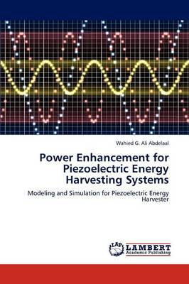 Power Enhancement for Piezoelectric Energy Harvesting Systems (Paperback)