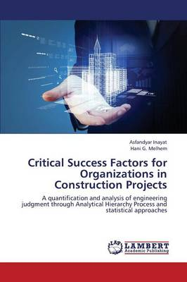 Critical Success Factors for Organizations in Construction Projects (Paperback)