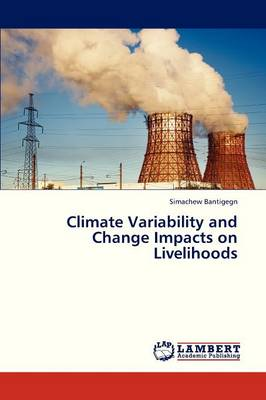 Climate Variability and Change Impacts on Livelihoods (Paperback)