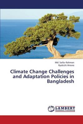 Climate Change Challenges and Adaptation Policies in Bangladesh (Paperback)