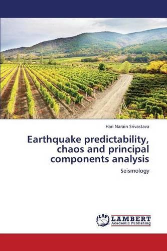 Earthquake Predictability, Chaos and Principal Components Analysis (Paperback)