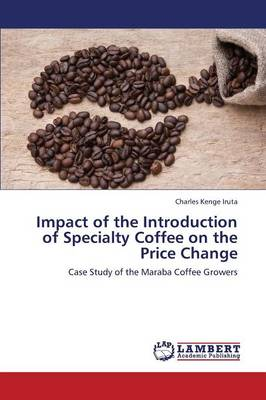 Impact of the Introduction of Specialty Coffee on the Price Change (Paperback)