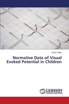 Normative Data of Visual Evoked Potential in Children (Paperback)