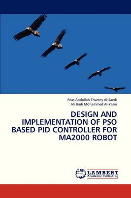 Design and Implementation of Pso Based Pid Controller for Ma2000 Robot (Paperback)