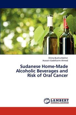 Sudanese Home-Made Alcoholic Beverages and Risk of Oral Cancer (Paperback)