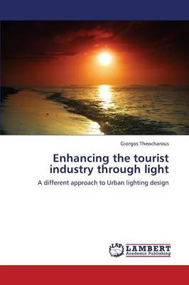 Enhancing the Tourist Industry Through Light (Paperback)