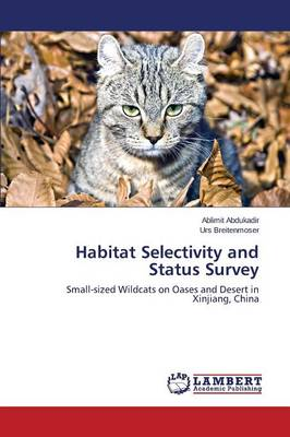 Habitat Selectivity and Status Survey (Paperback)
