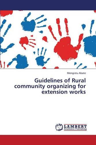 Guidelines of Rural Community Organizing for Extension Works (Paperback)