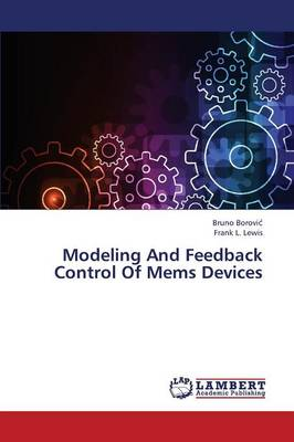 Modeling and Feedback Control of Mems Devices (Paperback)