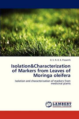 Isolation&characterization of Markers from Leaves of Moringa Oleifera (Paperback)