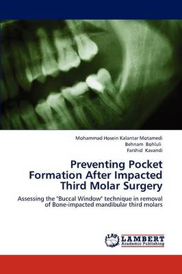 Preventing Pocket Formation After Impacted Third Molar Surgery (Paperback)