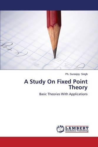A Study on Fixed Point Theory (Paperback)