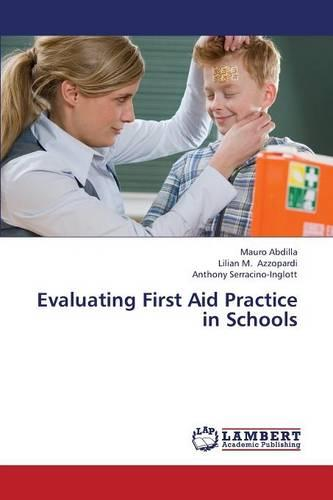 Evaluating First Aid Practice in Schools (Paperback)