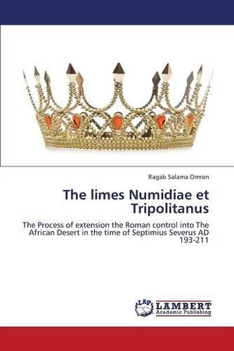 The Limes Numidiae Et Tripolitanus (Paperback)