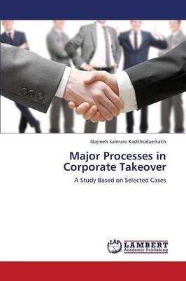 Major Processes in Corporate Takeover (Paperback)