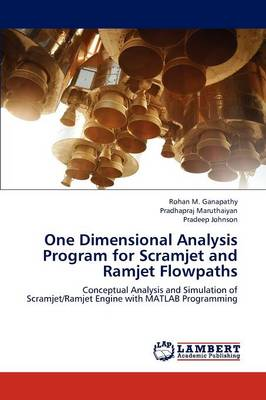 One Dimensional Analysis Program for Scramjet and Ramjet Flowpaths (Paperback)