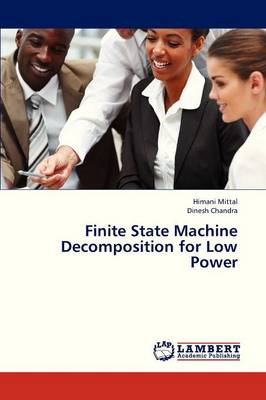 Finite State Machine Decomposition for Low Power (Paperback)