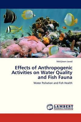 Effects of Anthropogenic Activities on Water Quality and Fish Fauna (Paperback)
