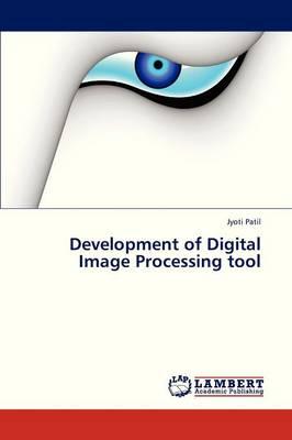 Development of Digital Image Processing Tool (Paperback)