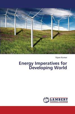 Energy Imperatives for Developing World (Paperback)