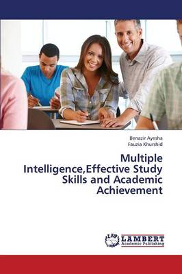 Multiple Intelligence, Effective Study Skills and Academic Achievement (Paperback)