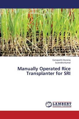 Manually Operated Rice Transplanter for Sri (Paperback)