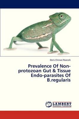 Prevalence of Non-Protozoan Gut & Tissue Endo-Parasites of B.Regularis (Paperback)