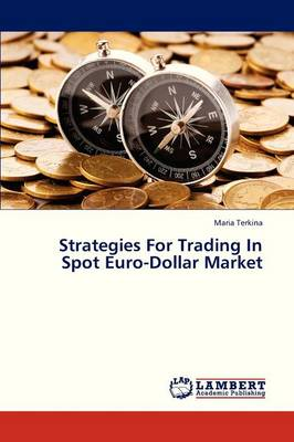 Strategies for Trading in Spot Euro-Dollar Market (Paperback)