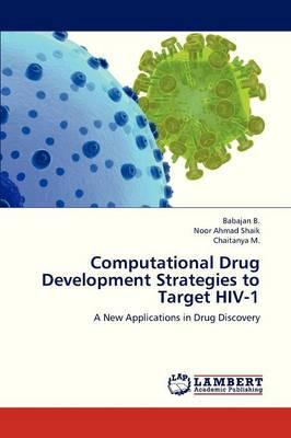 Computational Drug Development Strategies to Target HIV-1 (Paperback)