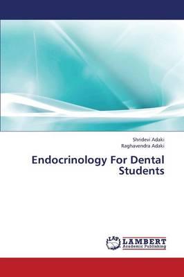 Endocrinology for Dental Students (Paperback)