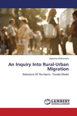 An Inquiry Into Rural-Urban Migration (Paperback)