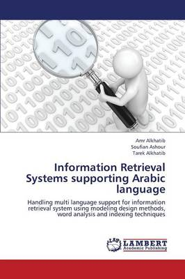 Information Retrieval Systems Supporting Arabic Language (Paperback)