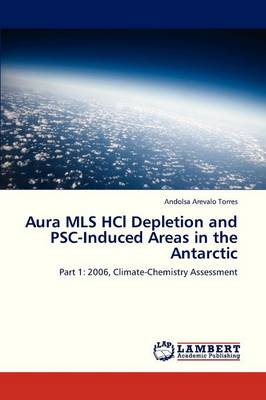 Aura MLS Hcl Depletion and Psc-Induced Areas in the Antarctic (Paperback)