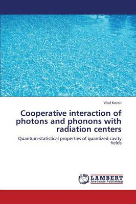 Cooperative Interaction of Photons and Phonons with Radiation Centers (Paperback)