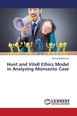 Hunt and Vitell Ethics Model in Analyzing Monsanto Case (Paperback)