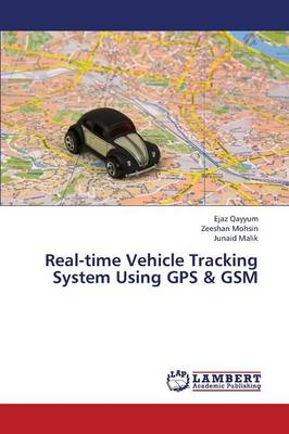Real-Time Vehicle Tracking System Using GPS & GSM (Paperback)