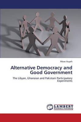 Alternative Democracy and Good Government (Paperback)