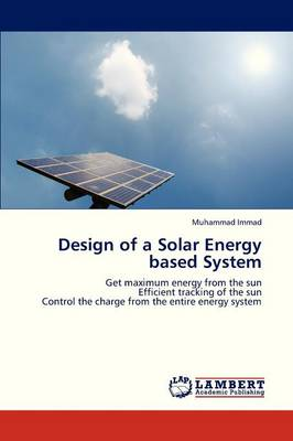 Design of a Solar Energy Based System (Paperback)