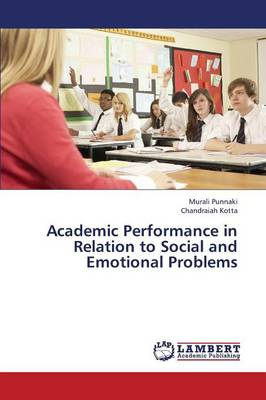 Academic Performance in Relation to Social and Emotional Problems (Paperback)