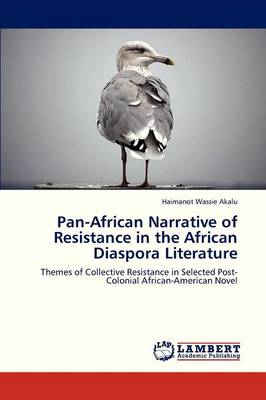 Pan-African Narrative of Resistance in the African Diaspora Literature (Paperback)