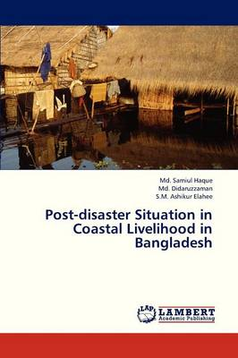 Post-Disaster Situation in Coastal Livelihood in Bangladesh (Paperback)