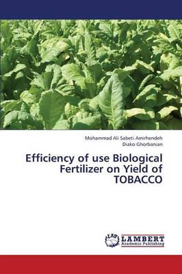 Efficiency of Use Biological Fertilizer on Yield of Tobacco (Paperback)