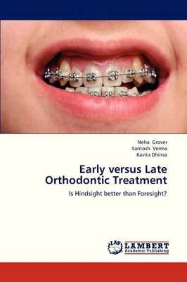 Early Versus Late Orthodontic Treatment (Paperback)