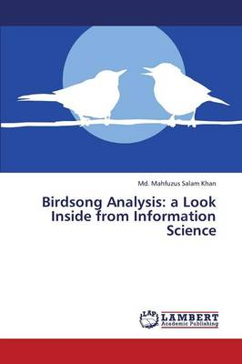 Birdsong Analysis: A Look Inside from Information Science (Paperback)