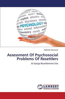 Assessment of Psychosocial Problems of Resettlers (Paperback)